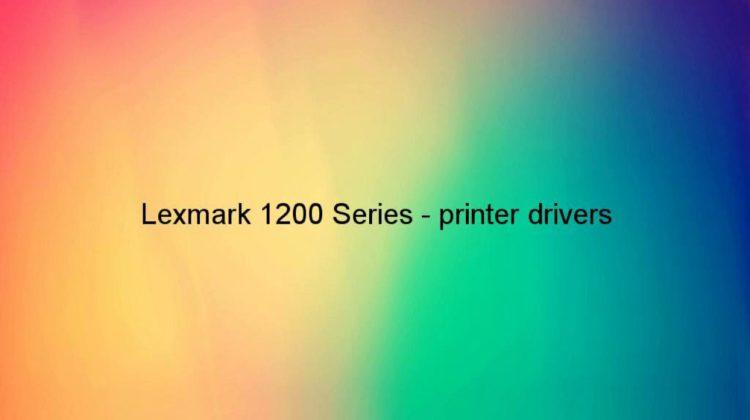 Download lexmark 1200 driver.