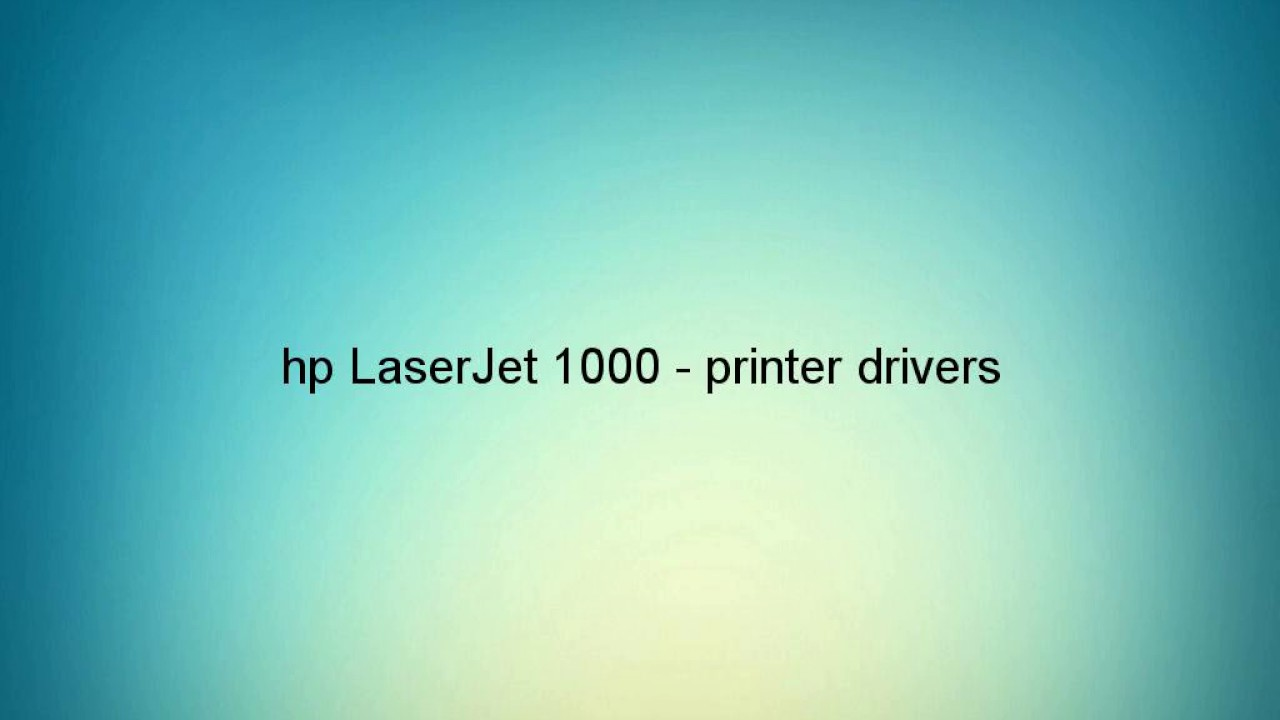 Download driver hp laserjet 1000 series for windows 7 strongwinday.