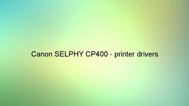 Selphy cp400 driver.